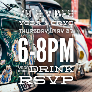 70's Vibes Yoga and Cryo – Thursday, May 27 from 6-8 pm